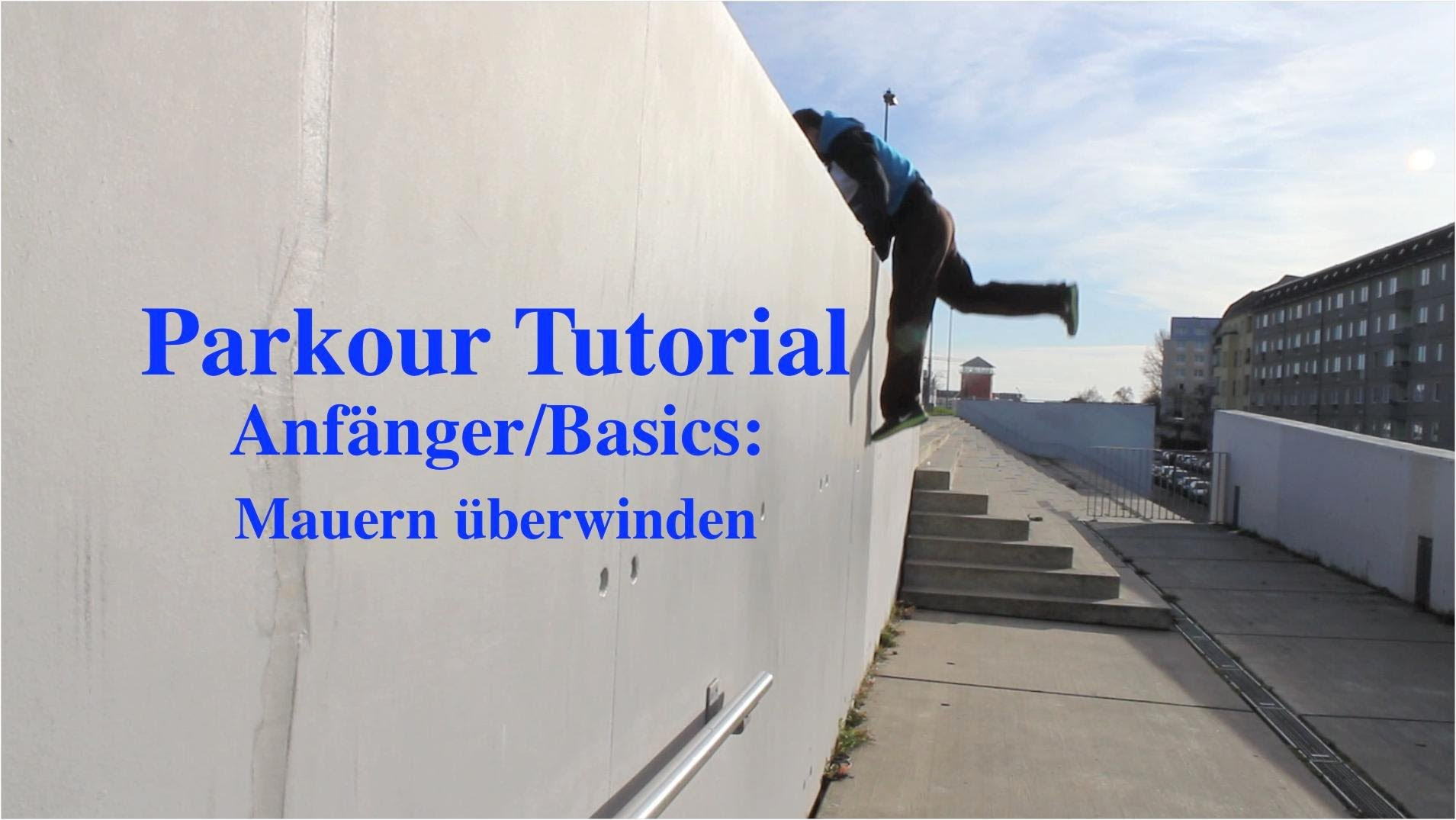 parkour tutorial anf nger basics mauern berwinden deutsch english sub german akademie. Black Bedroom Furniture Sets. Home Design Ideas
