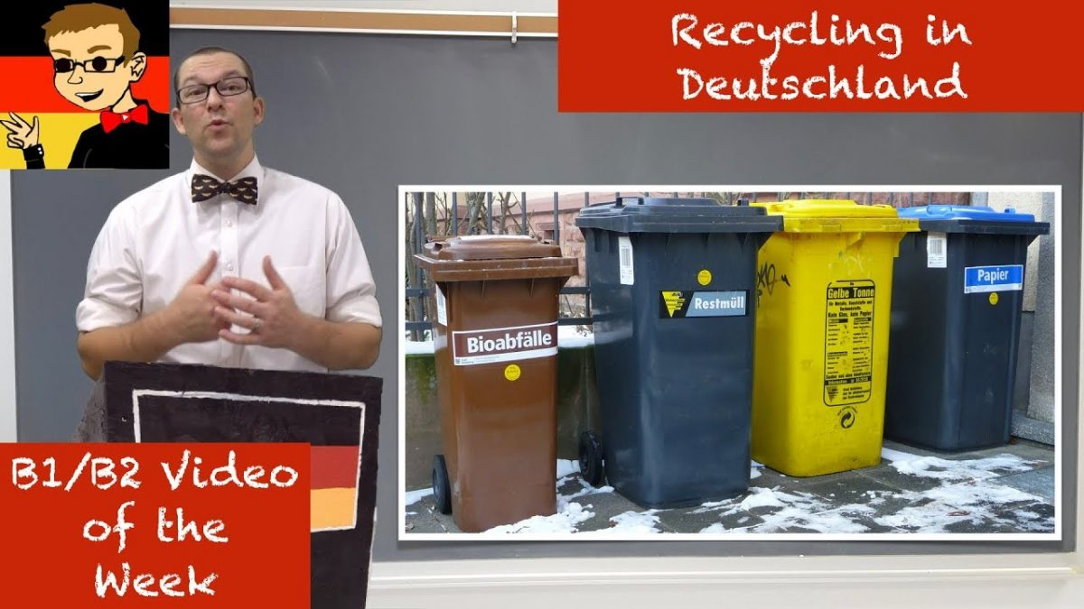 recycling in germany learn intermediate german for b1 b2 28 deutsch lernen german akademie. Black Bedroom Furniture Sets. Home Design Ideas