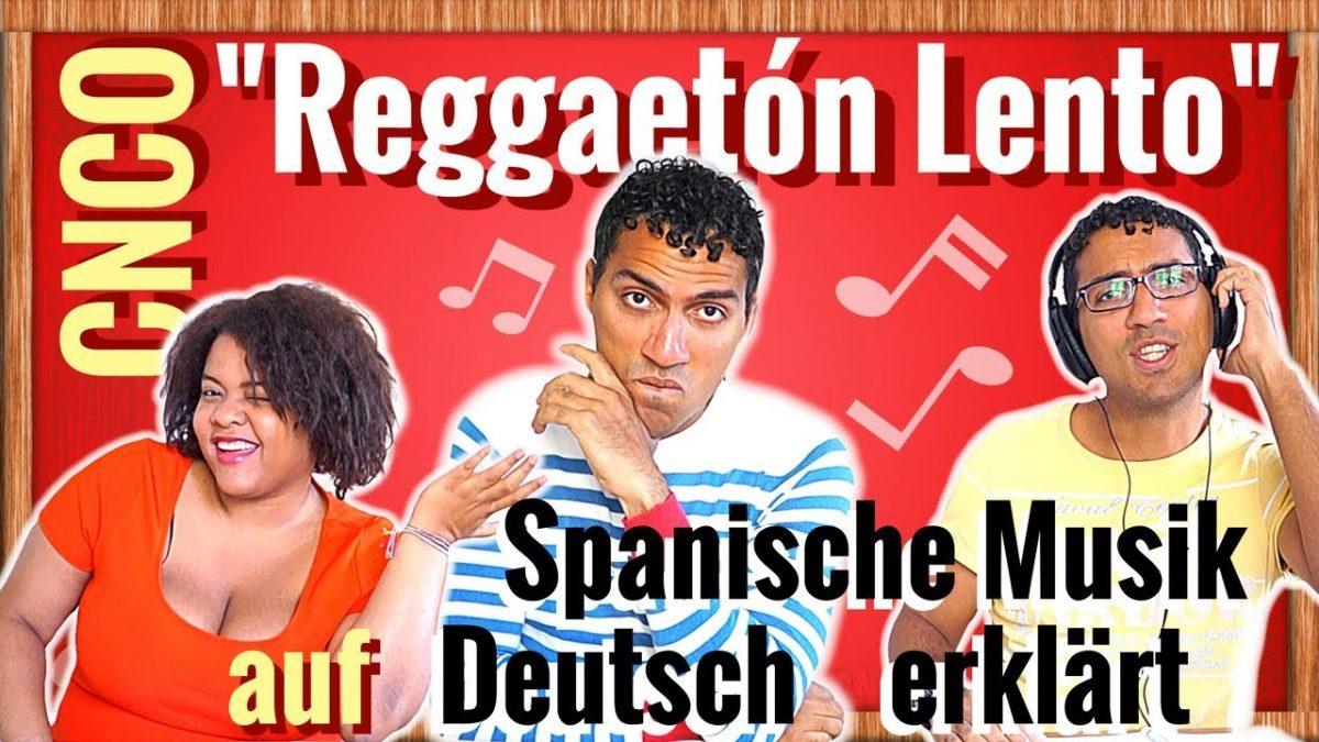 spanisch lernen mit musik cnco reggaeton lento auf deutsch erkl rt german akademie. Black Bedroom Furniture Sets. Home Design Ideas
